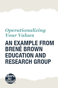 Operationalizing your values: An example from Brené Brown education and research group