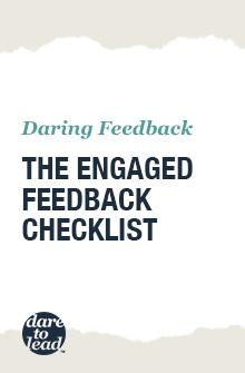 Daring feedback: the engaged feedback checklist