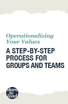 Operationalizing your values: a step-by-step process for groups and teams
